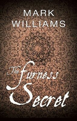 The Furness Secret (Paperback), Williams, Mark, 9781780880303