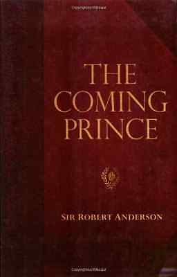 The Coming Prince (Sir Robert Anderson Library) - Paperback NEW Anderson, Rober