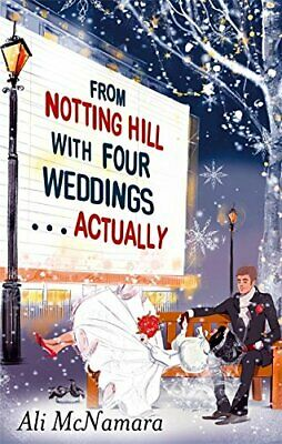 From Notting Hill with Four Weddings . . . Actually ( by Ali McNamara 0751550248