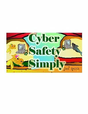 Cyber Safety Simply A Cautionary Picture Book Dee Smith 24 pages Broche