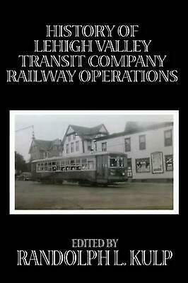 History of Lehigh Valley Transit Company Railway Operations (English) Paperback