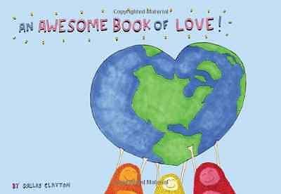 An Awesome Book of Love! - Hardcover NEW Clayton, Dallas 2012-12-26