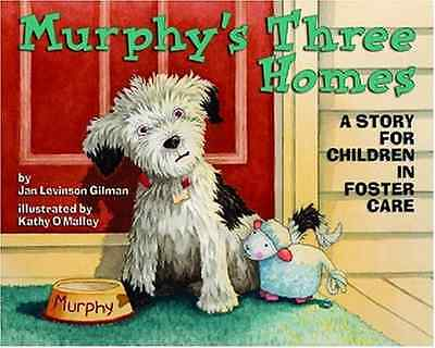 Murphy's Three Homes: A Story for Children in Foster Ca - Paperback NEW Gilman,