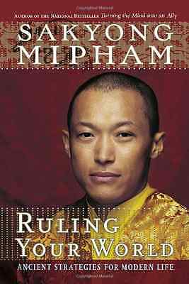 Ruling Your World: Ancient Strategies for Modern Life - Paperback NEW Mipham, Sa