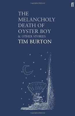 The Melancholy Death of Oyster Boy: And Other Stories - Paperback NEW Burton, Ti
