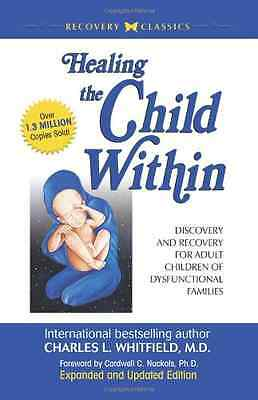 Healing the Child Within: Discovery and Recovery for Ad - Paperback NEW Whitfiel