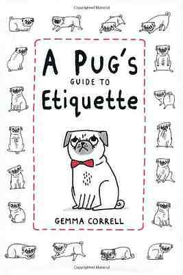 A Pug's Guide to Etiquette - Hardcover NEW Correll, Gemma 2013-02-14