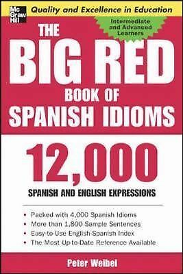 The Big Red Book of Spanish Idioms: 12,000 Spanish and English Expressions by W
