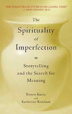 The Spirituality of Imperfection: Storytelling and the  - Paperback NEW Kurtz 19
