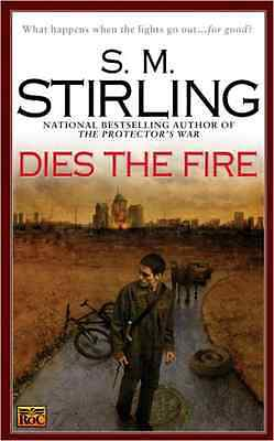 Dies the Fire (Roc Science Fiction) - Mass Market Paperback NEW Stirling, S. M.