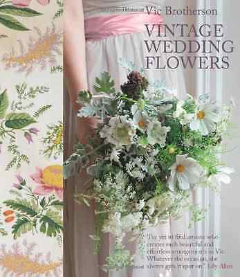 Vintage Wedding Flowers: Bouquets, button holes, table  - Hardcover NEW Brothers