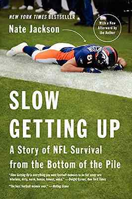 Slow Getting Up: A Story of NFL Survival from the Botto - Jackson, Nate NEW Pape