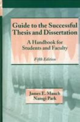 Guide to the Successful Thesis and Dissertation: A Handbook For Students And Fac