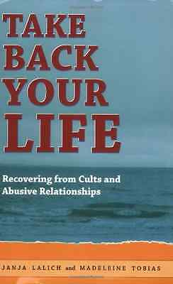 Take Back Your Life: Recovering from Cults and Abusive  - Paperback NEW Lalich,