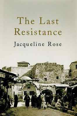 The Last Resistance - Hardcover NEW Rose, Jacquelin 2007-06-04