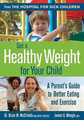 Get a Healthy Weight for Your Child: A Parent's Guide t - Paperback NEW Mccrindl