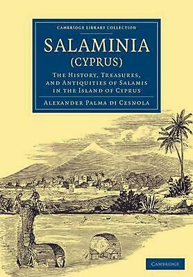 Salaminia (Cyprus): The History, Treasures, and Antiquities of Salamis in the Is