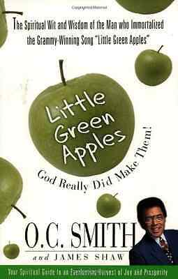 Little Green Apples: God Really Did Make Them! - Paperback NEW O. C. Smith 2003-