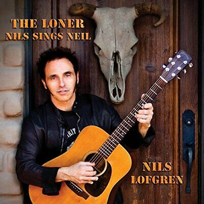 Nils Lofgren - The Loner: Nils Sings Neil (NEW CD)