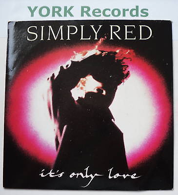 """SIMPLY RED - It's Only Love - Excellent Con 7"""" Single"""