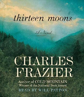 Thirteen Moons by Charles Frazier (2006, Audio, Abridged) 5 CD's - 6 hours