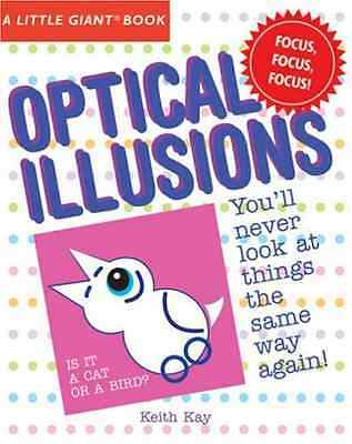 Optical Illusions (Little Giant Book) - Paperback NEW Kay, Keith 2007-10-01