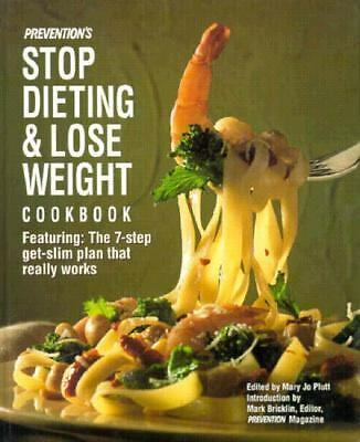 Prevention's Stop Dieting and Lose Weight Cookbook: Featuring the Seven-Step-Get