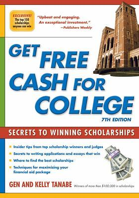Get Free Cash for College: Secrets to Winning Scholarships, Tanabe, Kelly, Tanab