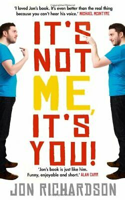 It's Not Me, It's You! by Richardson, Jon Paperback Book The Cheap Fast Free