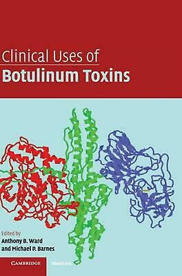 Clinical Uses of Botulinum Toxins by Ward, Anthony B. (English) Hardcover Book F
