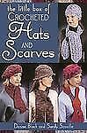 The Little Box of Crocheted Hats and Scarves Denise Black Sandy Scoville 20 proj