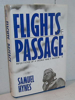 Flights of Passage - Reflections of a WWII Aviator by Samuel Hynes - exc!