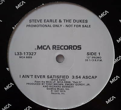"STEVE EARLE - I Ain't Ever Satisfied - Ex 12"" PROMO"