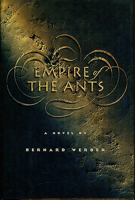 Empire of the Ants by Bernard Werber-1st US Edition/DJ-Publisher's Review Copy