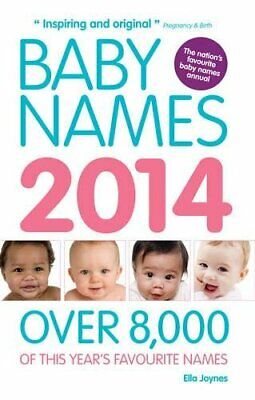 Baby Names 2014: Over 8,000 of this Year's Favourite Names by Joynes, Ella Book