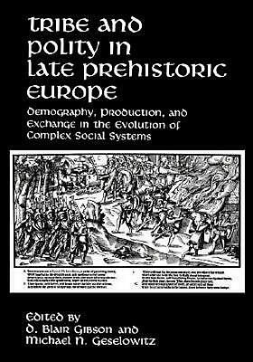 Tribe and Polity in Late Prehistoric Europe: Demography, Production, and Exchang