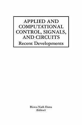 Applied and Computational Control, Signals, and Circuits: Recent Developments (E