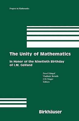 The Unity of Mathematics: In Honor of the Ninetieth Birthday of I.M. Gelfand (En