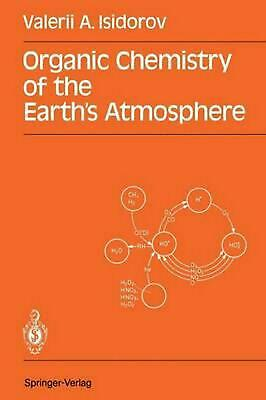 Organic Chemistry of the Earth S Atmosphere by Valerii A. Isidorov (English) Pap