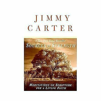 Sources of Strength: Meditations on Scripture for a Living Faith by Jimmy Carter