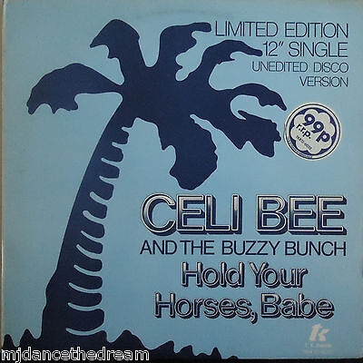 "CELI BEE & THE BUZZY BUNCH ~ Hold Your Horses Babe ~ LTD ED 12"" Single PS"