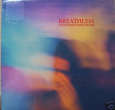 """BREATHLESS ~ I Never Know Where You Are ~ 12"""" Single PS"""