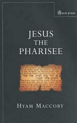 Jesus the Pharisee by Hyam Maccoby (English) Paperback Book Free Shipping!