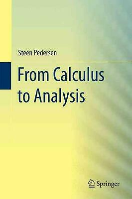 From Calculus to Analysis by Steen Pedersen (English) Hardcover Book Free Shippi