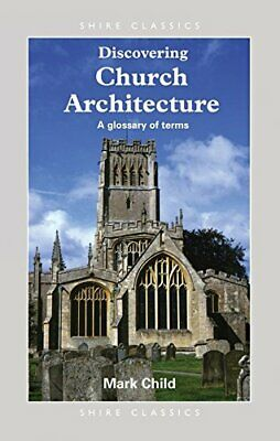 Church Architecture: A Glossary of Terms (Discovering) by Child, Mark Paperback
