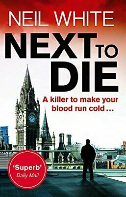 Next to Die (Joe & Sam Parker 1) by White, Neil Book The Cheap Fast Free Post