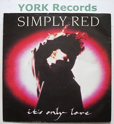 "SIMPLY RED - It's Only Love - Excellent Con 7"" Single"