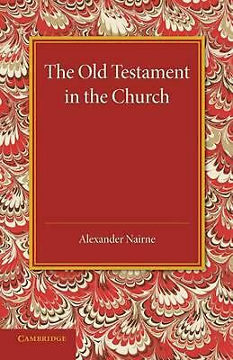 The Old Testament in the Church by Alexander Nairne (English) Paperback Book Fre