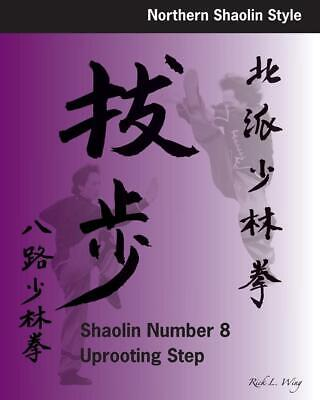 Shaolin #8 Uprooting Step by Rick L. Wing (English) Paperback Book Free Shipping