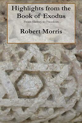 Highlights from the Book of Exodus by Robert Morris (English) Paperback Book Fre